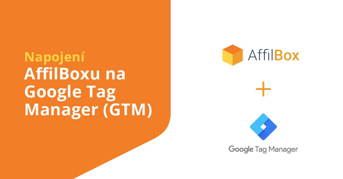 Connecting AffilBox to Google Tag Manager (GTM)